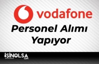Vodafone Personel Alımı Yapıyor!