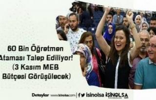 60 Bin Öğretmen Ataması Talep Ediliyor! (3 Kasım...