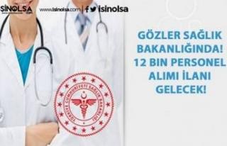 Gözler Sağlık Bakanlığında! 12 Bin Personel...