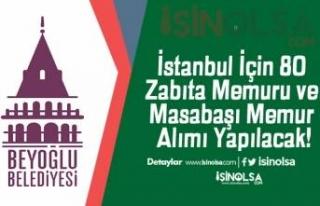 İstanbul İçin 80 Zabıta Memuru ve Masabaşı Memur...