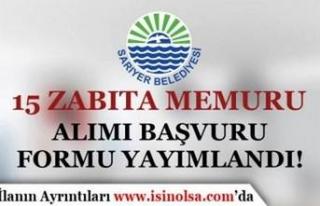 İstanbul Sarıyer Belediyesi 15 Zabıta Memuru Alımı...