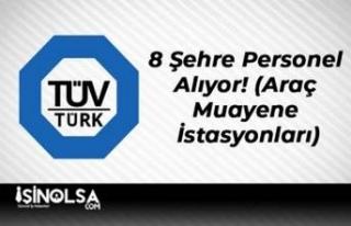 TüvTürk 8 Şehre Personel Alıyor! (Araç Muayene...