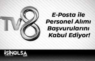 TV8 E-Posta ile Personel Alımı Başvurularını...