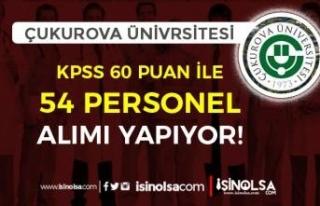 Çukurova Üniversitesi KPSS 60 Puan İle 54 Sözleşmeli...