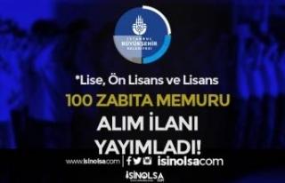 İBB 100 Zabıta Memuru Alımı Yapacak! Lise, Ön...
