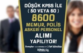 Kamuya KPSS 50 ve 60 Puan İle 8600 Polis, Askeri...