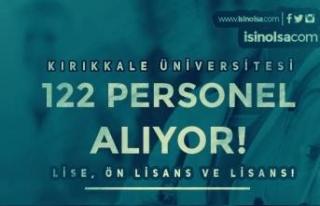 Kırıkkale Üniversitesi 122 Personel Alımı Yapıyor!...
