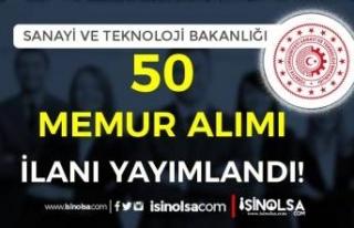 Sanayi ve Teknoloji Bakanlığı 50 Memur Alımı...