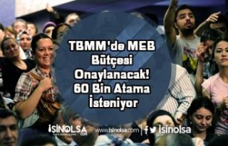 TBMM'de MEB Bütçesi Onaylanacak! 60 Bin Atama...