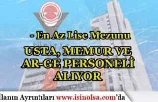 TÜBİTAK En Az Lise Mezunu Usta, Ar-Ge Personeli...