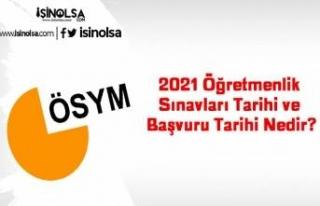 2021 Öğretmenlik Sınavları Tarihi ve Başvuru...