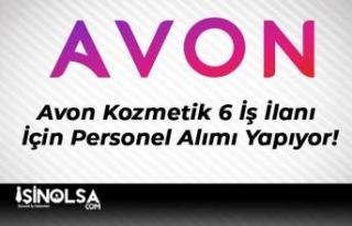 Avon Kozmetik 6 İş İlanı İçin Personel Alımı...