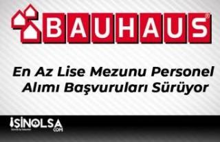 Bauhaus En Az Lise Mezunu Personel Alımı Başvuruları...