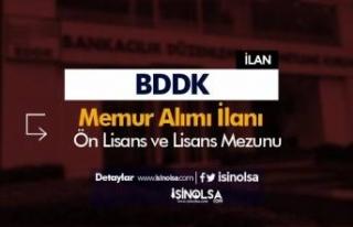 BDDK Ön Lisans ve Lisans Mezunu Düz Memur Alımı...