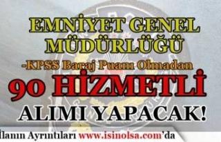 Emniyet Genel Müdürlüğü( EGM ) 90 Hizmetli Alımı...
