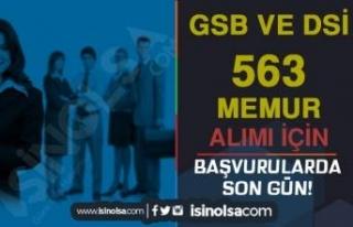 Hatırlatma: GSB ve DSİ 563 Memur Alımı Başvurularında...