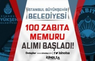 İBB 100 Zabıta Memuru Alımı Başvurusu Başladı!...