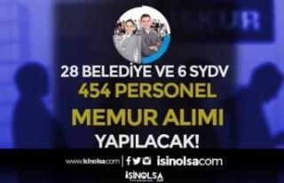 İŞKUR İle 28 Belediye ve 6 SYDV 454 Personel ve...