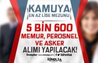 Kamuya En Az Lise Mezunu 5 Bin 600 Memur, Personel...