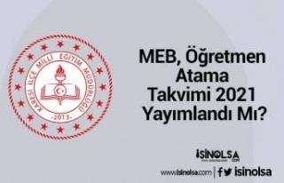MEB, Öğretmen Atama Takvimi 2021 Yayımlandı Mı?
