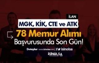 MGK, KİK, CTE ve ATK 78 Memur Alımı İçin Son...