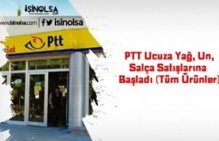 PTT Ucuza Yağ, Un, Salça Satışlarına Başladı...
