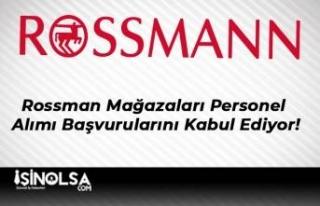 Rossman Mağazaları Personel Alımı Başvurularını...