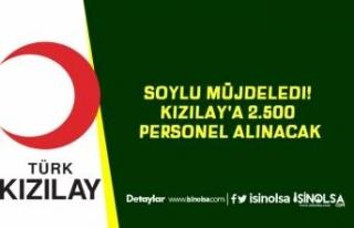 Soylu Müjdeledi! Kızılay'a 2.500 Personel...