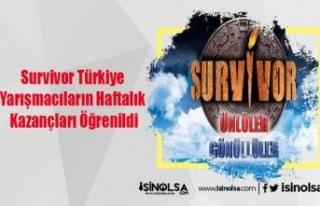 Survivor Türkiye Yarışmacıların Haftalık Kazançları...