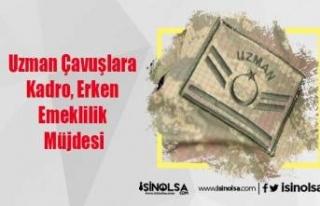 Uzman Çavuşlara Kadro, Erken Emeklilik Müjdesi