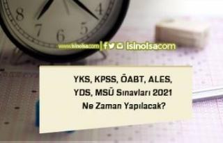 YKS, KPSS, ÖABT, ALES, YDS, MSÜ Sınavları 2021...