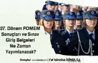 27. Dönem POMEM Sonuçları ve Sınav Giriş Belgeleri...