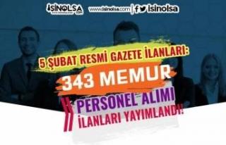 5 Şubat Resmi Gazete İlanları: 343 Memur Personel...