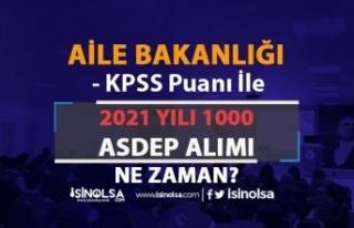 AÇSHB 2021 Yılı 1000 ASDEP Alımı Yapılacak mı?...