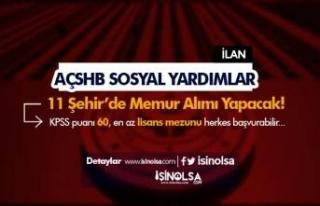 AÇSHB Sosyal Yardımlar Genel Müdürlüğü 11 İlde...