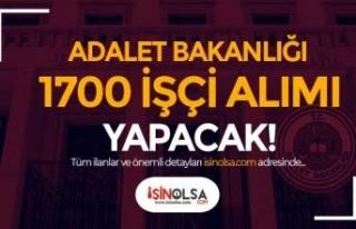 Adalet Bakanlığı 1700 İşçi Alımı Yapacak!...