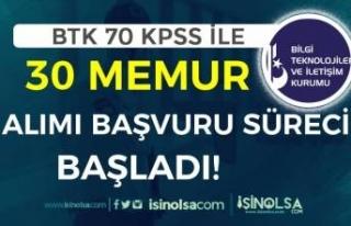 BTK 70 KPSS Puanı İle 30 Memur Alımı Başladı!...