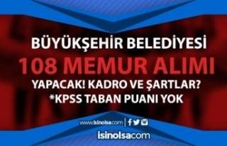 Büyükşehir Belediyesi 108 Memur Alımı Yapacak!...