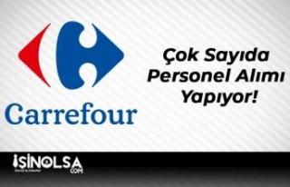 Carrefoursa Çok Sayıda Personel Alımı Yapıyor!