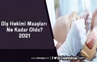 Diş Hekimi Maaşları Ne Kadar Oldu? 2021 Yılı...