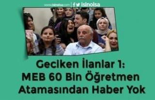 Geciken İlanlar 1: MEB 60 Bin Öğretmen Atamasından...