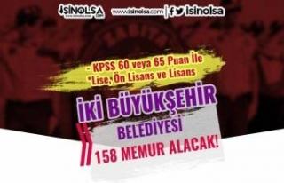 İki Büyükşehir Belediyesi 158 Memur Alımı Yapacak!...