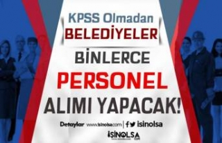 İŞKUR İle KPSS'siz Personel Alımları: 114...