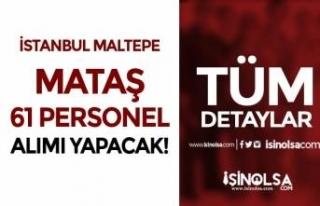 İstanbul Maltepe MATAŞ 61 Personel Alımı Yapacak!