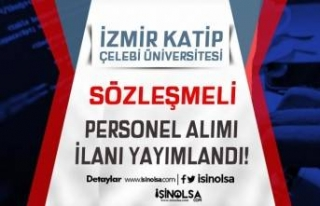 İzmir Katip Çelebi Üniversitesi 6 Sözleşmeli...