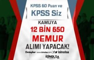Kamuya KPSS En Az 60 ve KPSS siz 12 Bin 650 Memur...