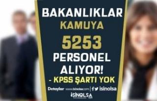 KPSS Şartı Olmaksızın Kamuya Bakanlıklar 5253...