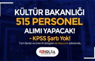 KPSS Şartı Yok! Kültür Bakanlığı 515 Kamu Personeli...