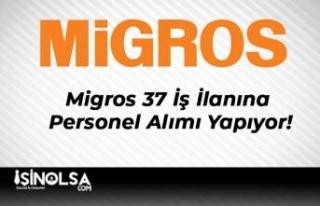 Migros 37 İş İlanına Personel Alımı Yapıyor!
