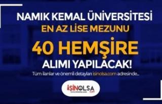 Namık Kemal Üniversitesi En Az Lise Mezunu 40 Hemşire...